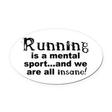 Running is a mental sport Oval Car Magnet