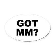 Got MM? Oval Car Magnet