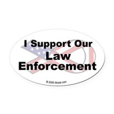 I Support Our Law Enforcement Oval Car Magnet