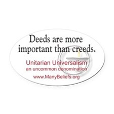Deeds over Creeds Oval Car Magnet