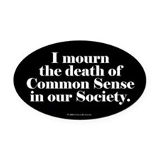 Common Sense Died Oval Car Magnet
