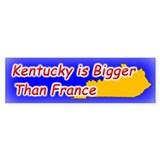 Kentucky is Bigger Than France Bumper Bumper Sticker