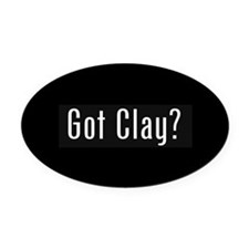 Got Clay Oval Car Magnet