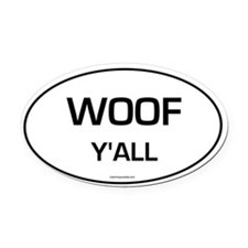 Woof Y'all (Oval) Oval Car Magnet
