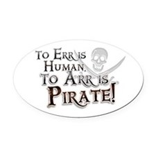 To Arr is Pirate! Funny Oval Car Magnet