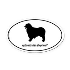 Got Aus Shepherd? Oval Car Magnet