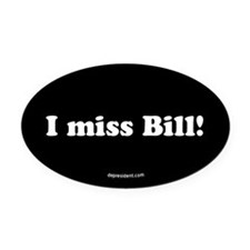 Black I miss Bill Oval Car Magnet