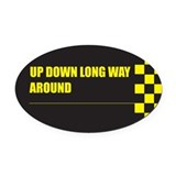 UPDOWNLONGWAYAROUND Oval Car Magnet