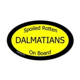 Spoiled Dalmatians On Board Oval Car Magnet