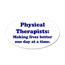 Physical Therapists Oval Car Magnet