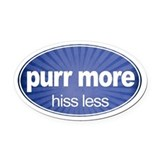 Purr More, Hiss Less - Oval Car Magnet