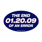 01.20.09 - The End of an Erro Oval Car Magnet