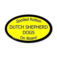 Spoiled Dutch Shepherd Dogs Oval Car Magnet