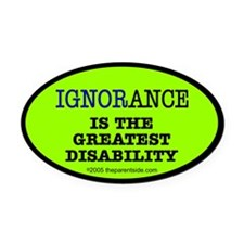 Ignorance is the greatest dis Oval Car Magnet