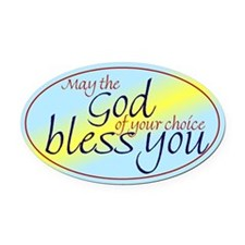 God of choice, bless you Oval Car Magnet