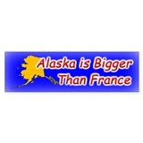 Alaska is Bigger Than France Bumper Bumper Sticker