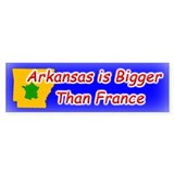 Arkansas is Bigger Than France Bumper Bumper Sticker