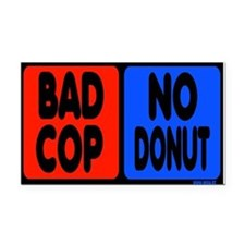 Bad Cop, No Donut Rectangle Car Magnet