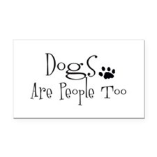 Dogs Are People Too Rectangle Car Magnet