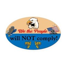 We will NOT comply Oval Car Magnet