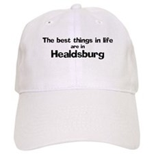 Healdsburg: Best Things Baseball Cap