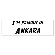Famous in Ankara Bumper Bumper Sticker