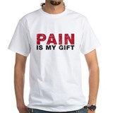 pain is my gift Shirt