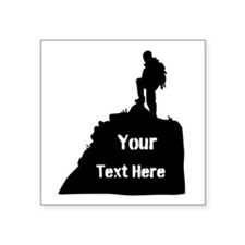 "Hiking Climbing. Your Text. Square Sticker 3"" x 3"""