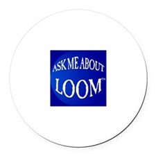Ask Me About Loom Round Car Magnet