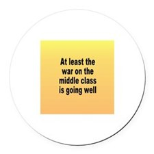war on middle class... Round Car Magnet
