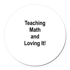 Teaching Math And Loving It! Round Car Magnet