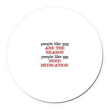 People Like You.. Medication Round Car Magnet
