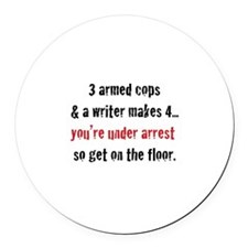 3 Armed Cops and a Writer... Round Car Magnet
