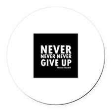 Never Never Give Up Round Car Magnet