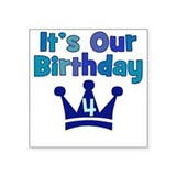 It's Our Birthday (4) Square Sticker