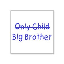 Only to Big Bro Kid Square Sticker
