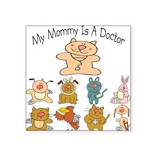 My Mommy Is A Doctor Baby/Toddler Square Sticker