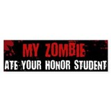 Zombie at your Honor Student bumper Bumper Sticker