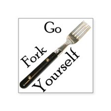 Go Fork Yourself Weird Square Sticker