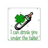 Irish Drink you under table Baby Square Sticker