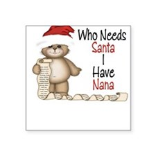 Who Needs Santa? Nana Square Sticker