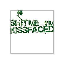Sh*t me I'm Kissfaced -- Square Sticker