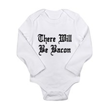 There Will Be Bacon Long Sleeve Infant Bodysuit