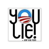 YOU LIE! 2 Square Sticker