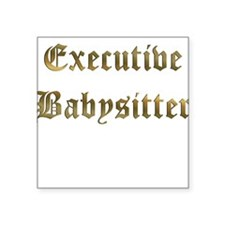 Executive Babysitter Square Sticker