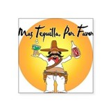 Mas Tequilla, Por Favor Square Sticker