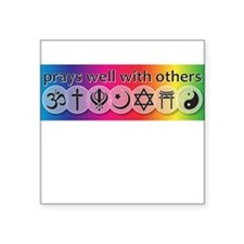 Prays Well With Others Square Sticker