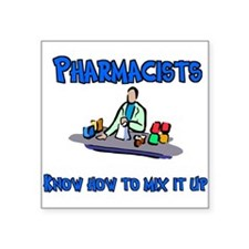 Pharmacists know how to mix i Square Sticker