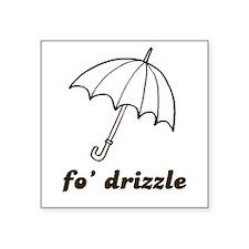 Fo Drizzle Square Sticker