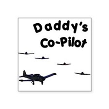 Daddy's Co-Pilot Square Sticker